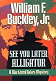 Buckley, William F., Jr.: See You Later, Alligator