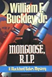 Buckley, William F., Jr.: Mongoose R. I. P.: A Blackford Oakes Novel