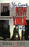 Taylor, B. Kim: The Great New York City Trivia &amp; Fact Book