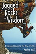 Jagged Rocks of Wisdom: Professional Advice…