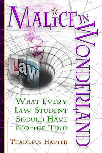malice-in-wonderland-what-every-law-student-should-have-for-the-trip