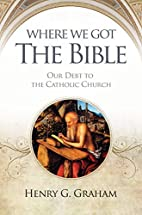 Where We Got the Bible... Our Debt to the…