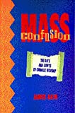 Akin, James: Mass Confusion: The Do&#39;s &amp; Don&#39;ts of Catholic Worship