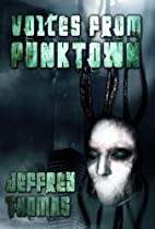 Voices From Punktown by Jeffrey Thomas