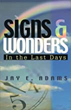 Signs & Wonders: In the Last Days by Jay…