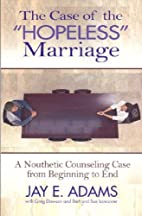 The Case of the Hopeless Marriage: A…