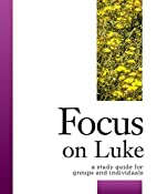Focus on Luke: A Study Guide for Groups &…