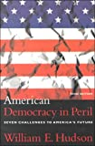 William E. Hudson: American Democracy in Peril: Seven Challenges to America's Future