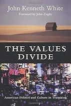 Values Divide: American Politics and Culture…