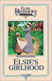 Finley, Martha: Elsie's Girlhood
