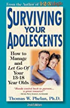 Surviving Your Adolescents: How to…