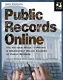 Weber, Peter J.: Public Records Online: The National Guide to Private &amp; Government Online Sources of Public Records