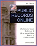 Sankey, Michael L.: Public Records Online: The National Guide to Private &amp; Goverment Online Sources of Public Records