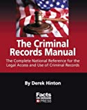 Weber, Peter J.: The Criminal Record Handbook: The Complete National Reference for the Legal Access and Use of Criminal Records