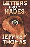 Thomas, Jeffrey: Letters From Hades