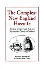 The Compleat New England Huswife: System of…