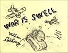 War is Swell by William Anthony