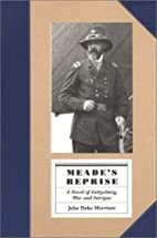 Meade's Reprise: A Novel of Gettysburg,…