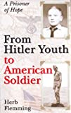 Herb Flemming: From Hitler Youth to American Soldier
