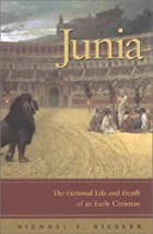 Junia: The Fictional Life and Death of an…