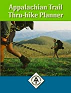 Appalachian Trail Thru-Hike Planner by…