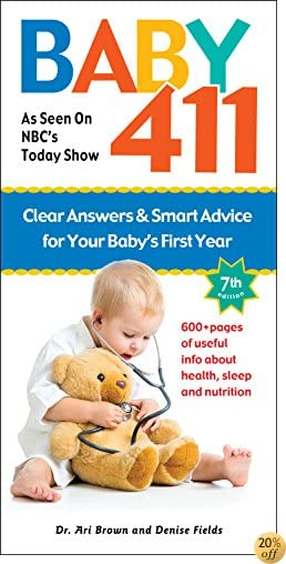 TBaby 411: Clear Answers and Smart Advice for Your Baby's First Year