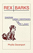 Rex Barks: Diagramming Sentences Made Easy…