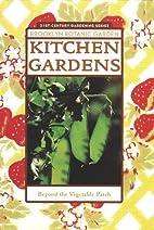 Kitchen Gardens by Brooklyn Botanic Garden