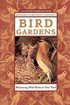 Bird Gardens by Brooklyn Botanic Garden
