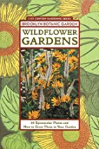 Wildflower Gardens by Brooklyn Botanic…