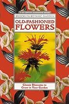 Old-Fashioned Flowers by Brooklyn Botanic…