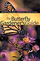 The Butterfly Gardener's Guide by Claire…