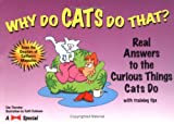 Thornton, Kim Campbell: Why Do Cats Do That?: Real Answers to the Curious Things Cats Do