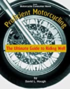 Proficient Motorcycling: The Ultimate Guide…