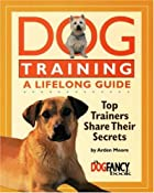 Dog Training a Lifelong Guide: Top Trainers…