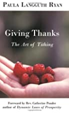 Giving Thanks: The Art of Tithing by Paula…