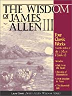 The Wisdom of James Allen III: Out from the…
