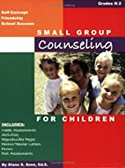 Small Group Counseling for Children K-2 by…