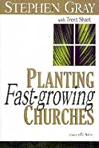 Planting Fast-Growing Churches by Stephen…