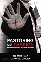 Pastoring With Passion by David Holt