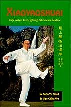 Xiaoyaoshuai : Wuji System Free Fighting…