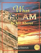 What Islam Is All About by Yahiya Emerick