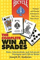 The Complete Win at Spades by Joseph D.…