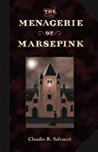 The Menagerie of Marsepink by Claudio R.…