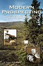 Modern Prospecting: How to Find, Claim and…