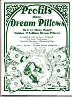 Profits From Dream Pillows by Jim Long