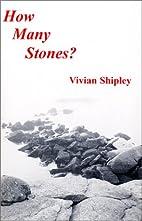 How Many Stones? by Vivian Shipley