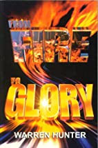 From Fire to Glory by Warren Hunter