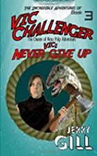 Vic: Never Give Up by Jerry Gill