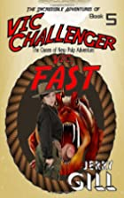 Vic Challenger 5: Fast! by Jerry Gill